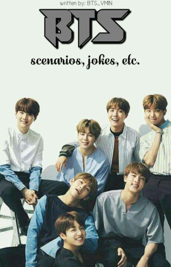 BTS (SCENARIOS,JOKE,ETC.)