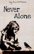 Never Alone by Kuroi-Hana