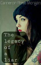 The legacy of a liar ( Pausiert) by CameronRoseMorgan