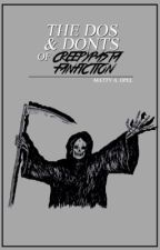 The Dos and Donts of Creepypasta Fanfiction by IronicCheesecake