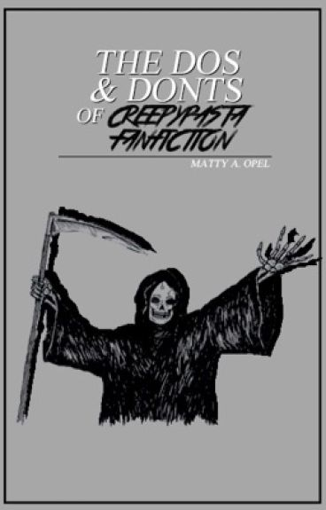 The Dos and Donts of Creepypasta Fanfiction