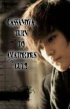 Cassanova turn to Amatorious Guy?!?! by misstofia