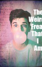 The Weirdo Freak that I Am by roseloveless