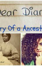 Diary of an Ancestor by _lovely_flowers_
