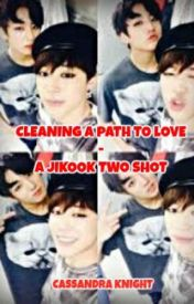 Cleaning A Path To Love- A JiKook Two Shot (JiKook) (BTS) by GlamArmyGirl93