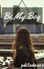 BE MY BOY by pditadewir