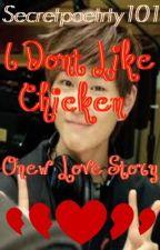 I Dont Like Chicken: Onew Love Story by Secretpoetrty101