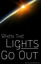 When The Lights Go Out by ChildOfEnochia