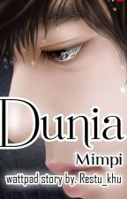 DUNIA MIMPI (COMPLETED) by Restu_Khu