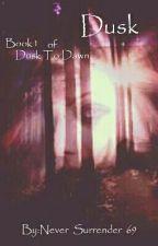 Book 1: Dusk (Twilight Saga) by NightXXWalker