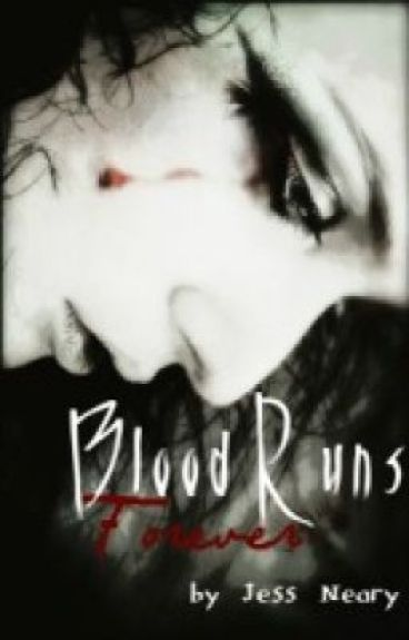 Blood Runs Forever by Jeshhy