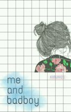 Me and Bad Boy by kimjiy21