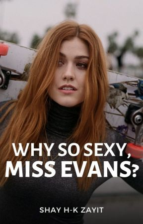 Why so Sexy, Miss Evans? (GirlxGirl) (TeacherxStudent) by ShVnLy