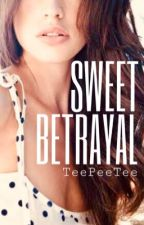 Sweet Betrayal by TeePeeTee
