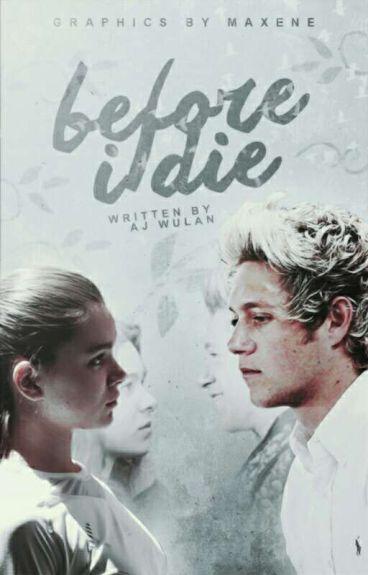 Before I Die ➡ Niall James Horan