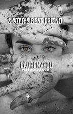 sister's best friend - lauren/you by virtuouslxve
