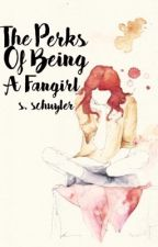 The Perks of Being a Fangirl by eliizaschuyler