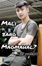 Mali bang magmahal? (BoyxBoy) COMPLETED! by erolko11