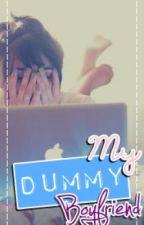 My Dummy Boyfriend ♡ by iceeesmurfyyy