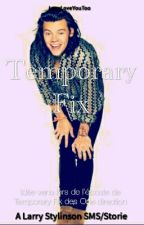 Temporary Fix [Larry Sms] by LarryLoveYouToo