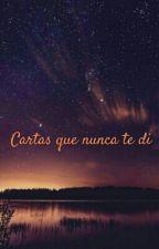 Cartas Que Nunca Te Di by chavezr13