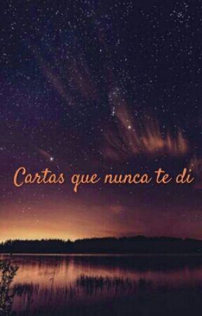 Cartas Que Nunca Te Di by chavez_r13