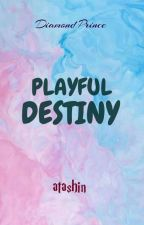 Playful Destiny (Editing) by UnnieRocelle