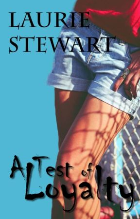 A Test of Loyalty by LaurieStewart