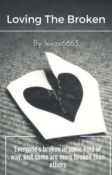 Loving the Broken