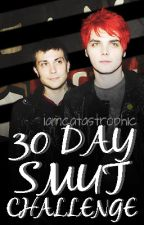 Thirty Day Smut Challenge-Frerard by iamcatastrophic