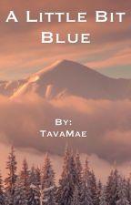A Little Bit Blue by TavaMae