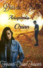 Dias de Otoño *Adaptada* /Orian/ by ForeverOrianForever