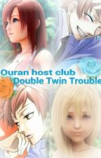 Ouran host club: double twin trouble (Completed) by Redaikido