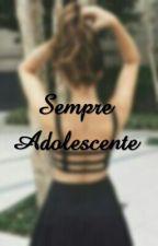 Sempre Adolescentes by keethySantos