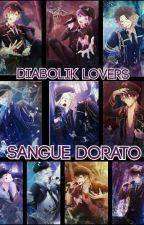 Diabolik Lovers : Sangue Dorato by Layla_vampire_31