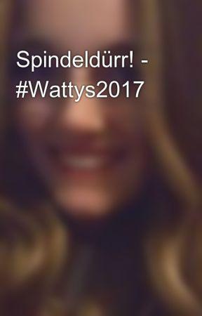 Spindeldürr! - #Wattys2017 by Wunderworte