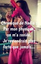 Chronique de Nadia: Par rapport à mon physique on m'a reniée, je suis décidée à revenir plus forte que jamais by UneMarocaiine