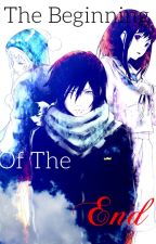 The Beginning Of The End (Yato x Reader! Fem) by JessicaLynas