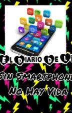 """El Diario De Lía  """"Sin Smartphone No Hay Vida"""" by Ladayd"""