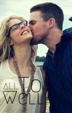 All To Well -Arrow/Olicity- by Writen-in-Green