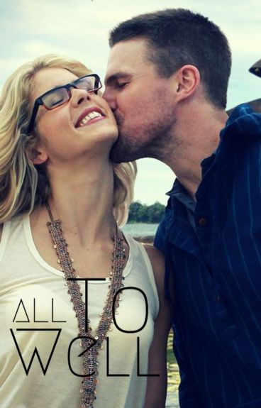 All To Well -Arrow/Olicity-