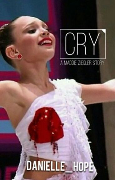 Dance Moms Cry: A Maddie Ziegler Story