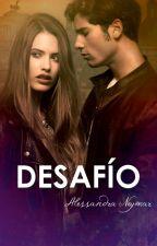Desafío by OhCxrx