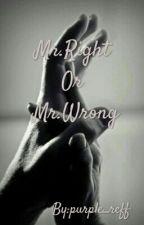 Mr. Right or Mr. Wrong by Coral_reff