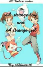 The strange boy and the strange girl (Nate X Reader) Yo-Kai watch fanfic by Addiestar10