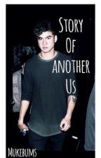 Story of another us // Calum Hood #book 2 by mukebums