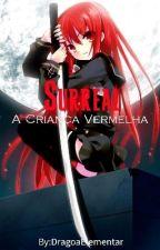 Surreal - A Criança Vermelha [Concluída] by DragoaElementar