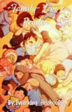 -Family- Levi x Reader by Twerking_Heichou09