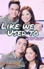 Like We Used To (JaiLene fanfic) [COMPLETED] by ikai08