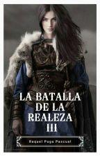 La batalla de la realeza III #4 Aventura by RaquelPuga